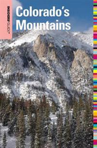 Insiders' Guide(R) to Colorado's Mountains