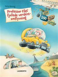 Professor Fiks' fjollede verdensomflyvning