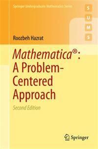 Mathematica(r) a Problem-Centered Approach