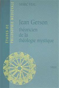 Jean Gerson Theoricien de La Theologie Mystique