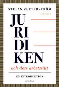 Juridiken och dess arbetssätt : en introduktion