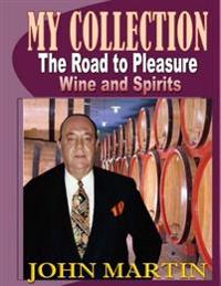 My Collection. the Road to Pleasure. Wine and Spirits