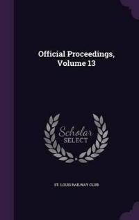 Official Proceedings, Volume 13