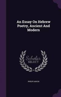 An Essay on Hebrew Poetry, Ancient and Modern
