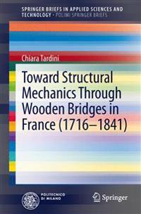 Toward Structural Mechanics Through Wooden Bridges in France, 1716-1841