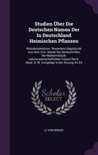 Studien Uber Die Deutschen Namen Der in Deutschland Heimischen Pflanzen