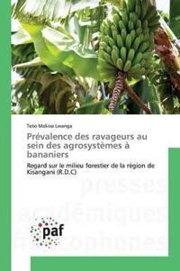 Pr�valence Des Ravageurs Au Sein Des Agrosyst�mes � Bananiers
