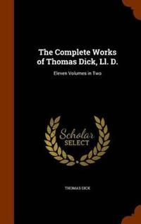 The Complete Works of Thomas Dick, LL. D.