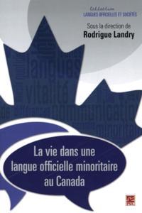 La vie dans une langue officielle minoritaire au Canada