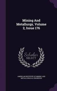 Mining and Metallurgy, Volume 2, Issue 176