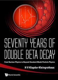 Seventy Years Of Double Beta Decay