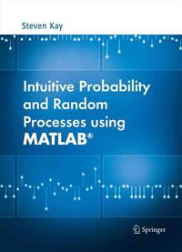 Intuitive Probability and Random Processes using MATLAB(R)