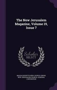The New Jerusalem Magazine, Volume 19, Issue 7