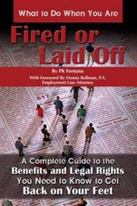 What to Do When You Are Fired or Laid Off