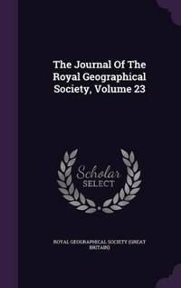 The Journal of the Royal Geographical Society, Volume 23