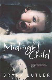 Midnight Child (Midnight Guardian Series, Book 3)