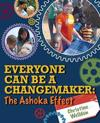 Everyone Can Be a Changemaker: The Ashoka Effect