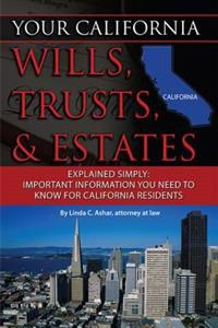 Your California Will, Trusts, & Estates Explained Simply