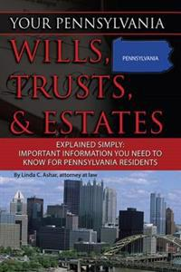 Your Pennsylvania Wills, Trusts, & Estates Explained Simply