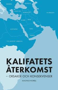 Kalifatets återkomst : orsaker och konsekvenser