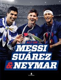 Alt om Messi, Suárez & Neymar