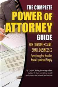 Complete Power of Attorney Guide for Consumers and Small Businesses