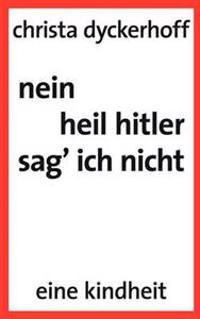 Nein, Heil Hitler Sag Ich Nicht