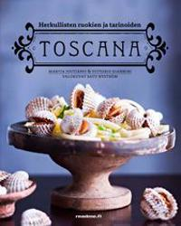Herkullisten ruokien ja tarinoiden Toscana