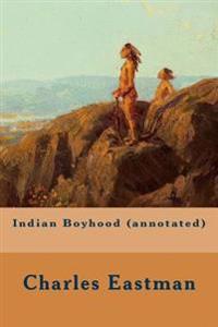 Indian Boyhood (Annotated)