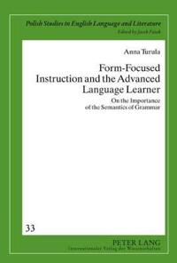 Form-Focused Instruction and the Advanced Language Learner