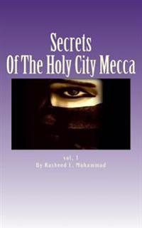 Secrets of the Holy City: Mecca, Arabia