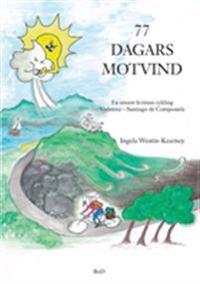77 dagars motvind : en ensam kvinnas cykling Vadstena-Santiago de Compostela