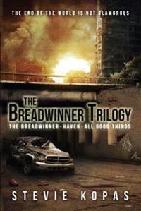 The Breadwinner Trilogy: The Breadwinner, Haven, All Good Things