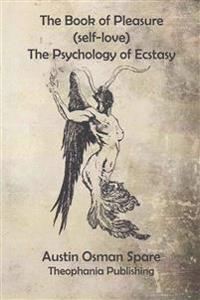 The Book of Pleasure: The Psychology of Ecstasy