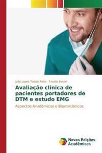 Avaliacao Clinica de Pacientes Portadores de Dtm E Estudo Emg