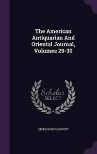 The American Antiquarian and Oriental Journal, Volumes 29-30