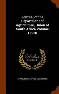 Journal of the Department of Agriculture, Union of South Africa Volume 1 1920