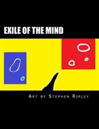 Exile of the Mind: A Large-Format Collection of Abstract Paintings and Images