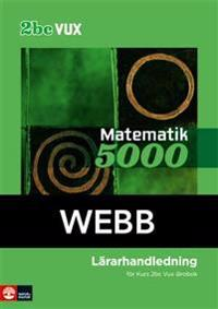 Matematik 5000 Kurs 2bc Vux Lärarhandledning Webb