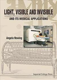 Light, Visible and Invisible and Its Medical Applications