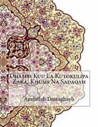 Dhambi Kuu La Kutokulipa Zaka, Khums Na Sadaqah