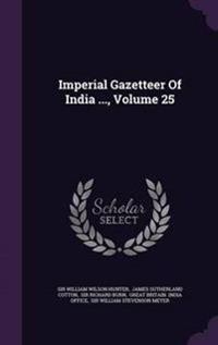 Imperial Gazetteer of India ..., Volume 25