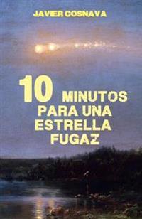 Diez Minutos Para Una Estrella Fugaz