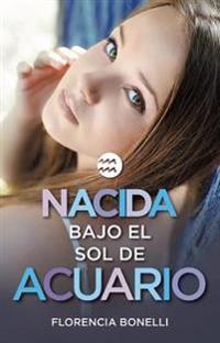 Nacida Bajo El Sol de Acuario / Born Under the Sign of Acuarius