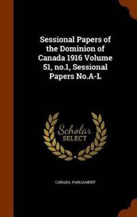 Sessional Papers of the Dominion of Canada 1916 Volume 51, No.1, Sessional Papers No.A-L