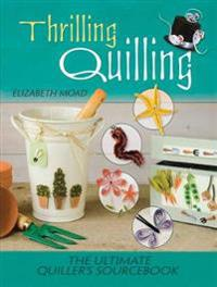Thrilling Quilling: The Ultimate Quiller's Sourcebook