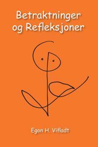 Betraktninger og refleksjoner - Egon H Vifladt pdf epub