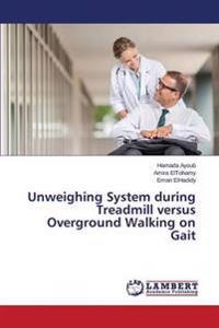 Unweighing System During Treadmill Versus Overground Walking on Gait