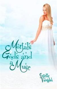 Mortals, Gods, and a Muse