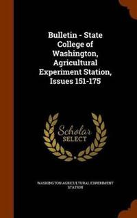 Bulletin - State College of Washington, Agricultural Experiment Station, Issues 151-175
